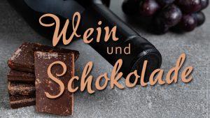 Wein und Schokolade 07-02-2020