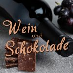 Wein und Schokolade Event
